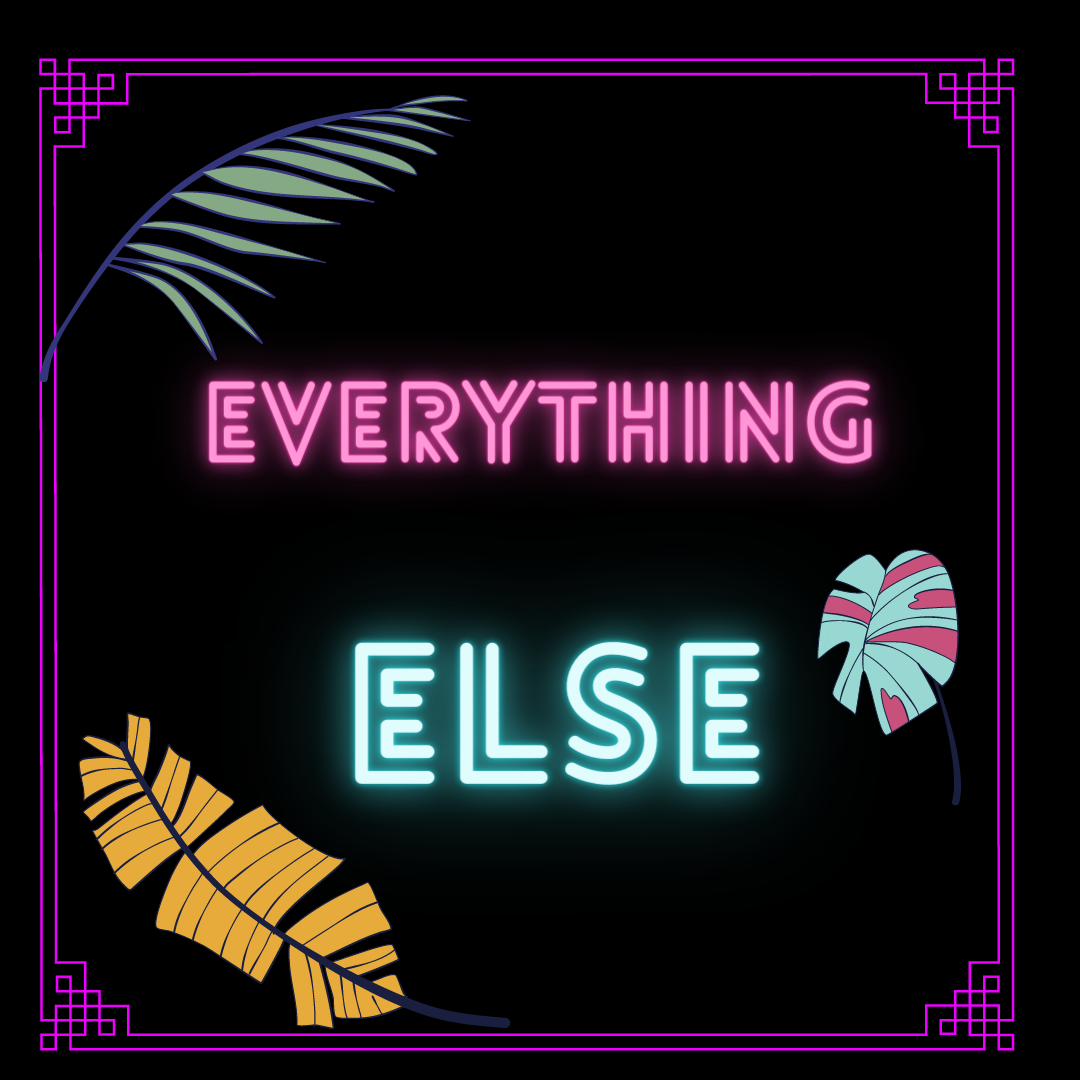 Everythying Else